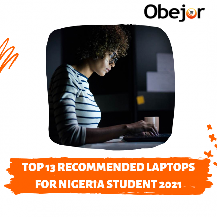 Top 13 Recommended Laptops for Nigeria Student 2021